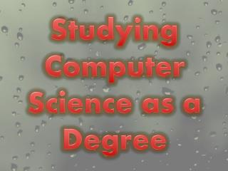 Studying Computer Science as a Degree