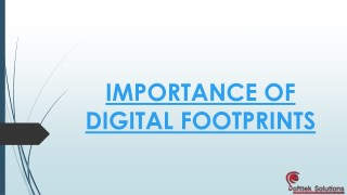 IMPORTANCE OF DIGITAL FOOTPRINTS