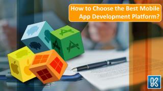 How to Choose the Best Mobile App Development Platform?