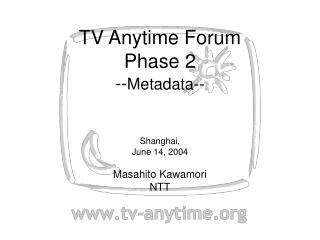 TV Anytime Forum Phase 2 -- Metadata--