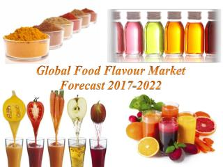 Global Food Flavour Market Forecast 2017-2022