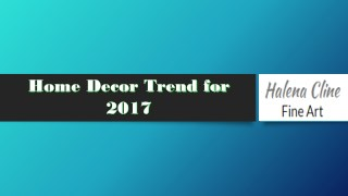 Home Decor Trend for 2017
