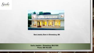 Best Jewelry Store in Shrewsbury, MA