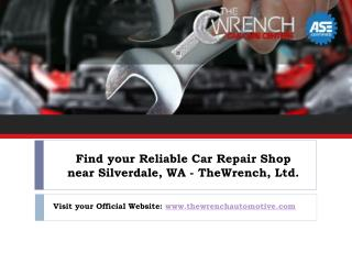 Looking for Reliable Car Repair Shop Near Silverdale Wa? Visit theWrench, Ltd today!