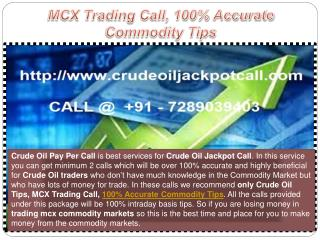 MCX Trading Call, 100% Accurate Commodity Tips