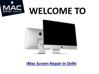 iMac Screen Repair in Delhi - Macbook Wale
