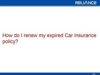 How do i renew my expired car insurance policy-Reliance General Insurance