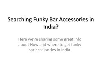 Funky Bar Accessories in India