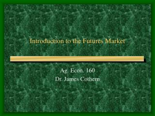 Introduction to the Futures Market