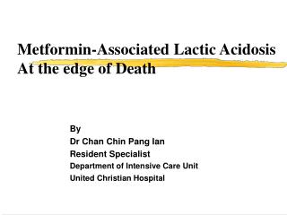 Metformin-Associated Lactic Acidosis At the edge of Death