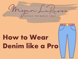 How to Wear Denim like a Pro