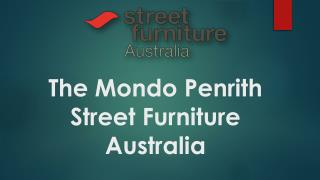 The Mondo Penrith Street Furniture Australia
