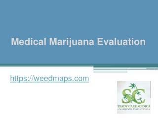 Medical Marijuana Evaluation - weedmaps.com