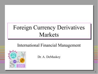 Foreign Currency Derivatives Markets