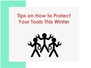 Tips on How to Protect Your Tools This Winter