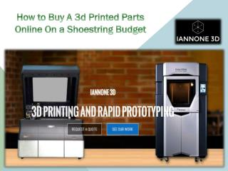 How To Buy A 3d Printed Parts Online On A Shoestring Budget