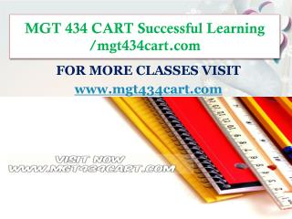 MGT 434 CART Successful Learning/mgt434cart.com