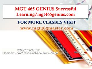 MGT 465 GENIUS Successful Learning/mgt465genius.com
