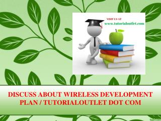 DISCUSS ABOUT WIRELESS DEVELOPMENT PLAN / TUTORIALOUTLET DOT COM