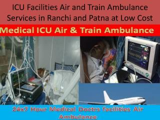 Hi-Tech Medical Air and Train Ambulance Service in Patna