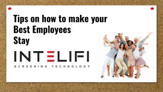 Tips on How to Make Your Best Employees Stay