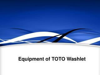 Equipments of TOTO Washlet
