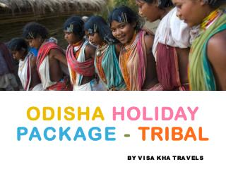 Odisha Travel Packages - Tribal Tour