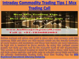 Profitable Intraday Commodity Trading Tips by SEBI Registered Investment Advisory Company