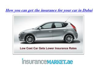 How you can get the insurance for your car in Dubai