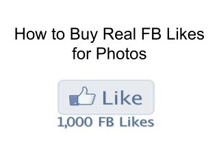 How to Buy Real FB Likes for Photos