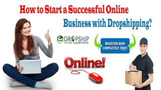 How to Start a Successful Online Business with Dropshipping?