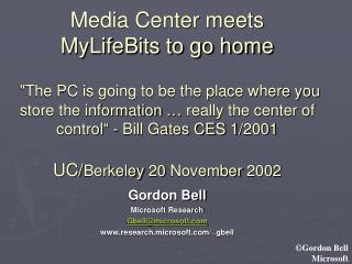 Gordon Bell Microsoft Research Gbell@microsoft research.microsoft/~gbell