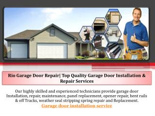 Rio Garage Door Repair| Top Quality Garage Door Installation & Repair Services