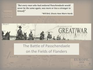 The Battle of Passchendaele  on the Fields of Flanders