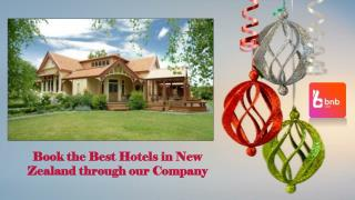 Book the Best Hotels in New Zealand through our Company