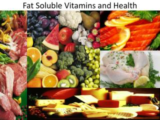 Fat Soluble Vitamins and Health