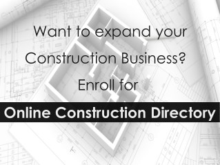 Want to expand your Construction Business? Enroll for Online Construction Directory