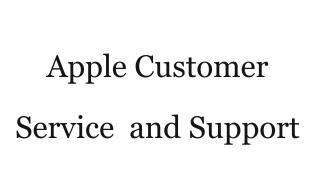 Apple Customer Service  and Support