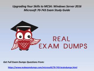 June 70-743 Exam Real Questions - Microsoft 70-743 Exam Dumps RealExamDumps