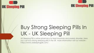 Buy Strong Sleeping Pills In UK - UK Sleeping Pill