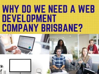 Why do we need a web development company Brisbane?