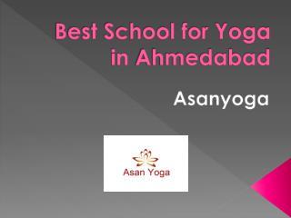 Best School for Yoga in Ahmedabad - Asanyoga