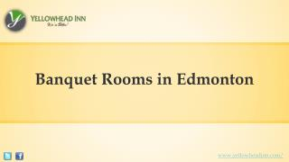 Read The Tips to Find Banquet Rooms in Edmonton at An Affordable Cost with Yellowhead Inn