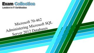 2017 Examcollection Microsoft 70-462 Dumps | 70-462 Exam Questions