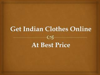 Get Indian Clothes Online At Best Price
