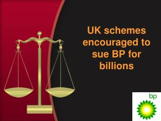 UK schemes encouraged to sue BP for billions