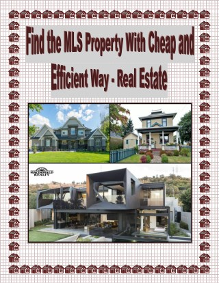 Find the MLS Property With Cheap and Efficient Way - Real Estate