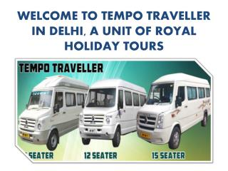 Tempo Traveller on Rent, Luxury Tempo Traveller Booking Delhi