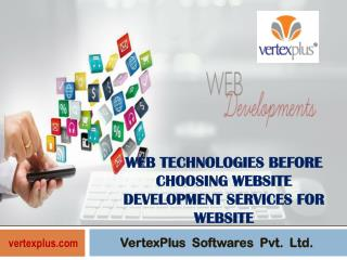 Know about web technologies before choosing Website development services for Website