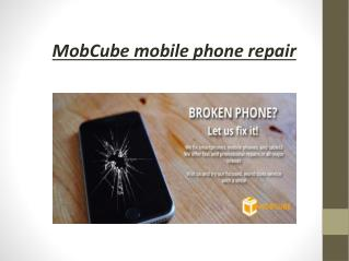 Mob cube mobile phone repair